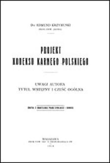 Projekt kodeksu karnego polskiego : uwagi autora, tytuł wstępny i część ogólna