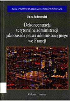 Dekoncentracja terytorialna administracji jako zasada prawa administracyjnego we Francji