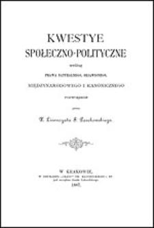 Kwestye społeczno-polityczne według prawa naturalnego, objawionego, międzynarodowego i kanonicznego rozwiązane