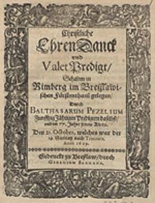 Christliche EhrenDanck und ValetPredigt / Gehalten [...] Durch Balthasarum Pezelium [...].