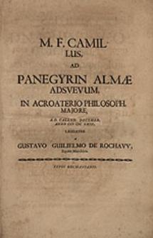 M.F. Camillus, ad panegyrin Almae Adsvevum, in acroaterio philosoph. majore, ad Calend. Decembr. anno MDCLXIII [...].
