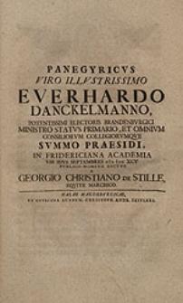 Panegyricus viro illustrissimo Everhardo Danckelmanno [...] VIII Idus Septembris MDCXCV [...] dictus / a Georgio Christiano de Stille [...].