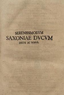 Serenissimorum Saxoniae ducum decus ac robur.