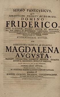 Sermo panegyricus quo Serenissimo Principi [...] Friderico [...] nuptias cum [...] Magdalena Augusta, Principe Anhaltina [...] VII. Idus Iunii, MDCXCVI [...] celebratas [...] gratulatus est Ioannes Georgius Fischerus [...].