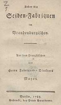 Ueber die Seiden-Fabriquen im Brandenburgischen / Aus dem Französischen des Herrn Fabriquen-Direktors Mayet.