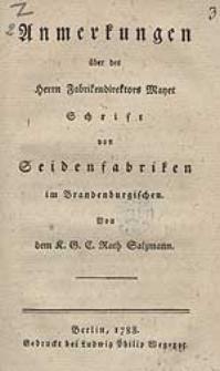 Anmerkungen über des Herrn Fabrikendirektors Mayet Schrift von Seidenfabriken im Brandenburgischen / Von dem K.G.C. Rath Salzmann.