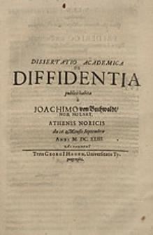 Dissertatio Academica De Diffidentia / publice habita a Joachimo von Buchwaldt [...].