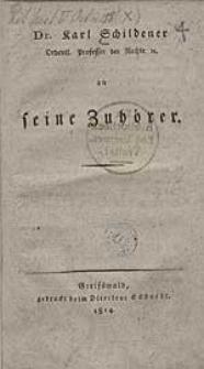 Dr. Karl Schildener Ordentl. Professor der Rechte etc. an seine Zuhörer.
