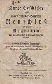 Kurze Geschichte der freyen Minder-Herrschaft Neuschloß und ihrer Regenten von der ältern bis zu gegenwärtiger Zeit abgefaßt von Samuel Abraham Lauterbach [...].