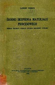 Środki skupienia materjału procesowego według projektu kodeksu polskiej procedury cywilnej