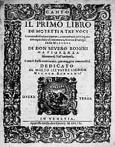 Il primo libro de motetti a tre voci commodissimi per cantare, e concertare nel organo con ogni sorte di stromenti [...] Opera terza [...]