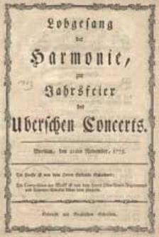 Lobegesang der Harmonie, zur Jahrsfeier des Uberschen Concerts