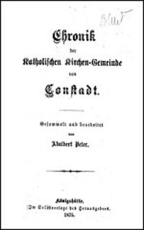 Chronik der Katholischen Kirchen-Gemeinde von Constadt. Gesammelt und bearbeitet von...
