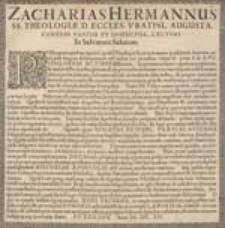 Zacharias Hermannus SS. Theologiae D. Eccles. Vratisl Augusta. Confess. Pastor Et Inspector, Lectori In Salvatore Salutem.