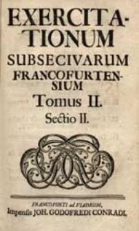 Exercitationum Subsecivarum Francofurtensium. T. 2 Sectio 2