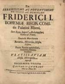 De Serenissimi Ac Potentissimi Principis Ac Domini, Dn. Friderici Bohemiæ Regis, Comitis Palatini Rheni, Decermina Votiva Casparis Cunradi