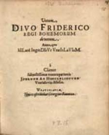 Votum divo Friderico regi Bohemorum devotum , Anno, quo hILare IngreDItVr VratIsLaVIaM. a [...] /Johanne ab Hoeckelshoven [...].