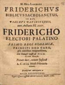M.Mel. Laubani Friderichus Biblicum Sacrosanctus id dest […] Fridericho Electori Palatino […] a Musis Bregensibus.