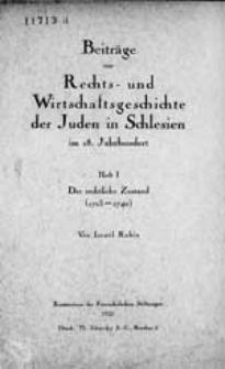 Beiträge zur Rechts- und Wirtschaftsgeschichte der Juden in Schlesien im 18. Jahrhundert.