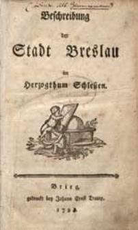Beschreibung der Stadt Breslau im Herzogthum Schlesien.