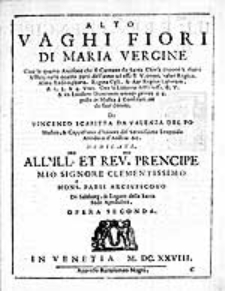 Vaghi fiori di Maria Vergine cioè le quatro antifone che si cantano da Santa Chiesa [...] Opera seconda