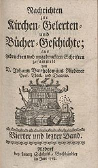 Nachrichten zur Kirchen-Gelehrten und Bücher-Geschichte; aus gedruckten und ungedruckten Schriften [...]. [Bd. 3 i 4]