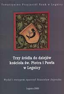 Trzy źródła do dziejów kościoła św. Piotra i Pawła w Legnicy