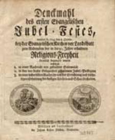Denckmahl des ersten Evangelischen Jubel-Festes, welches A. 1759. den 8. October. bey der Evangelischen Kirchen vor Landshutt zum Andencken der in die 50. Jahre erhaltnen Religions-Freyheit feyerlich begangen wurde [...].
