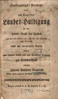 Huldigungs-Predigt, welche am Tage der Landes-Huldigung in der Haupt-Stadt des Landes [...] aus eigenem Triebe und aus allertieffter Devotion zu Landeshutt gehalten Johann Gottfried Napierski [...].