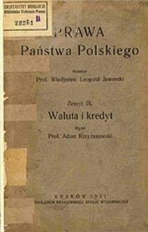 Prawa państwa polskiego. Z. 9 : Waluta i kredyt