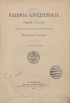 Kazania gniezieńskie. Tekst i glosy. Z rękopisu wydał, uwagami i słownikiem opatrzył Władysław Nehring