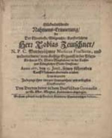 Glückwüntschende Nahmens-Erinnerung Als [...] Tobias Zeutschner [...] Musicus Practicus, [...] Anno 1661. den 13. Junii, seinen führenden Cauff-Nahmen abermals erlebet [...] Von Dreyen derer in dem Breßlischen Gymnasio zu St. Mar. Magdal. studirenden abgeleget.