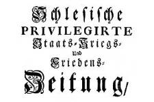 Schlesische Privilegirte Staats- Kriegs- und Friedens-Zeitung 1742-01-17 [Jg.1] Nr 7