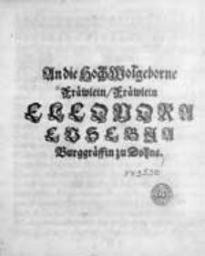 An die Hoch Wolgeborne Fräwlein [...] Eleonora Eusebia Burggräffin zu Dohna.