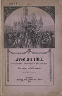 Breslau 1813 : Vaterländisches Bühnenspiel in fünf Aufzügen.