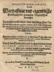Descriptio Morbi Hungarici, Das ist Warhafftige und eigendliche Erklärung der genanten Ungarischen Kranckheit [...] / Durch [...] Ioannem Oberndorfferum [...] verfertiget [...].