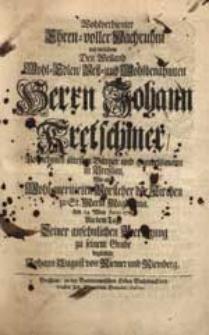 Wohlverdienter Ehren-voller Nachruhm, mit welchem [...] Johann Kretschmer [...] den 14 May Anno 1719 An dem Tage Seiner [...] Beerdigung [...] begleitete Johann August von Riemer und Riemberg.