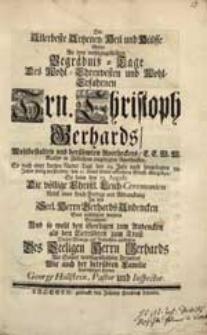 Die Allerbeste Artzney, Heil und Hülffe Wolte An dem [...] Begräbniß-Tage [...] Christoph Gerhards [...] Dieses Wenige auf Ansuchen auffsetzen [...] George Hollstein [...].
