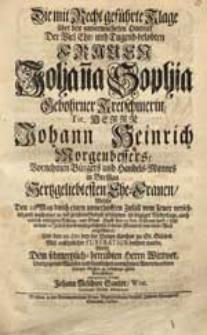 Die mit Recht geführte Klage über den [...] Hintritt Der [...] Frauen Johan[n]a Sophia Gebohrner Kretschmerin [...] Johann Heinrich Morgenbessers [...] Ehe-Frauen, Welche [...] von dieser Welt abgefodert [...] Wolte [...] zu erkennen geben [...] Johann Melchior Sauter [...].