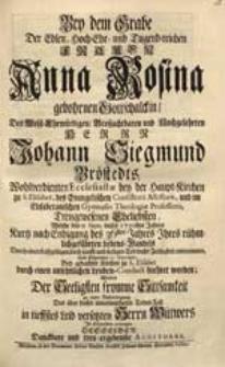 Bey dem Grabe Der [...] Frauen Anna Rosina gebohrner Gottschalckin [...] Johanna Siegmund Bröstedts [...] Eheliebsten, Welche den 11 Sept. dieses 1721sten Jahres [...] dieser Zeitligkeit entnommen [...] / Wolten Der Seeligsten fromme Sittsamkeit [...] erwegen Desselben [...] Auditores.