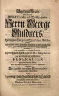 Bey dem Grabe Des [...] Herrn George Guldners [...] Als Selbter den 11. Decembr. dieses [...] 1721. Jahres das zeitliche Leben mit der [...] Ewigkeit verwechselte [...] suchte hiermit seine [...] Condolenz abzustatten [...] Christian Gottfried Obermann [...].