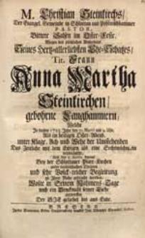 M. Christian Steinkirchs, Der Evangel. Gemeinde in Schlottau [...] Pastor Bittere Salsen im Oster-Feste Wegen des [...] Absterbens Seines [...] Ehe-Schatzes [...] Anna Martha Steinkirchen, gebohrne Langhammern, Welcher In diesem 1725. Jahr den 31. Martii [...] Das Zeitliche mit dem Ewigen [...] verwechselte [...] Wolte [...] entwerffen Der Sie geliebet bis ans Ende.