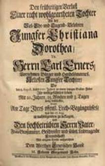 Den frühzeitigen Verlust Einer [...] Tochter An [...] Christiana Dorothea [...] Carl Exners [...] Tochter, Die den 8. Aug. dieses 1727. Jahres [...] Ihr [...] Leben [...] beschlossen, Suchte [...] Den [...] Vater [...] aufzurichten [...] M. Johann Siegemund John.