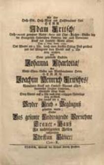 Als Der Hoch-Edle [...] Herr Adam Fritsch [...] Den 2. Maj. Anno 1729. [...] verschied Und Seine [...] Enckelin Johanna Charlotta [...] ein schlieff [...] Suchte Das gesamte Leidtragende Vornehme Trauer-Hauß [...] auffzurichten Christian Häsner, Con-R.