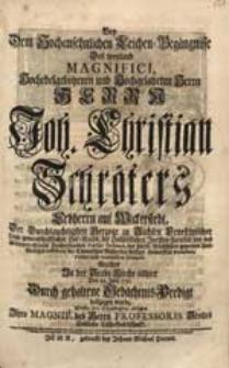 Bey dem Hochansehnlichen Leichen-Begängnisse [...] Joh. Christian Schröters [...] Welches [...] Den 22. Julii 1731. [...] vollzogen wurde / Wollte ihre Schuldigkeit ablegen [...] sämtliche Tisch-Gesellschafft.