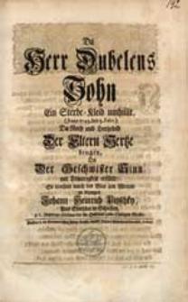 Da Herr Dubelens Sohn Ein Sterbe-Kleid umhüllt (Anno 1745. den 5. Febr.) [...] So trachtet [...] sein Mitleid zu bezeugen Johann Heinrich Pitzschky [...].
