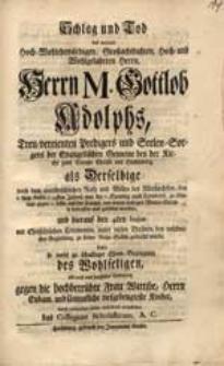 Schlag und Tod des [...] Herrn M. Gottlob Adolphs [...] als Derselbige [...] den 1. Aug. dieses 1745sten Jahres [...] getödtet worden [...] suchte [...] vorzustellen das Collegium Scholasticum. A.C.