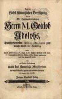 Bey der Höchst-schmertzlichen Beerdigung [...] M. Gottlob Adolphs [...] welcher den 7. post. Trinit. A.C. 1745. [...] selig weggerafft wurde / Wolte [...] die regen Gedancken seines [...] Hertzens [...] entwerffen Johann Christoph Fiebig.