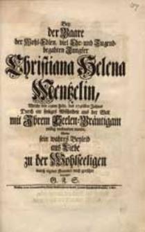 Bey der Baare der [...] Jungfer Christiana Helena Mentzelin, Welche den 19ten Febr. des 1746sten Jahres [...] mit Ihrem Seelen-Bräutigam [...] verbunden wurde / Wolte sein [...] Beyleid [...] bezeigen G.F.S.