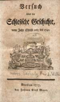 Versuch über die Schlesische Geschichte vom Jahr Christi 1163 bis 1740.